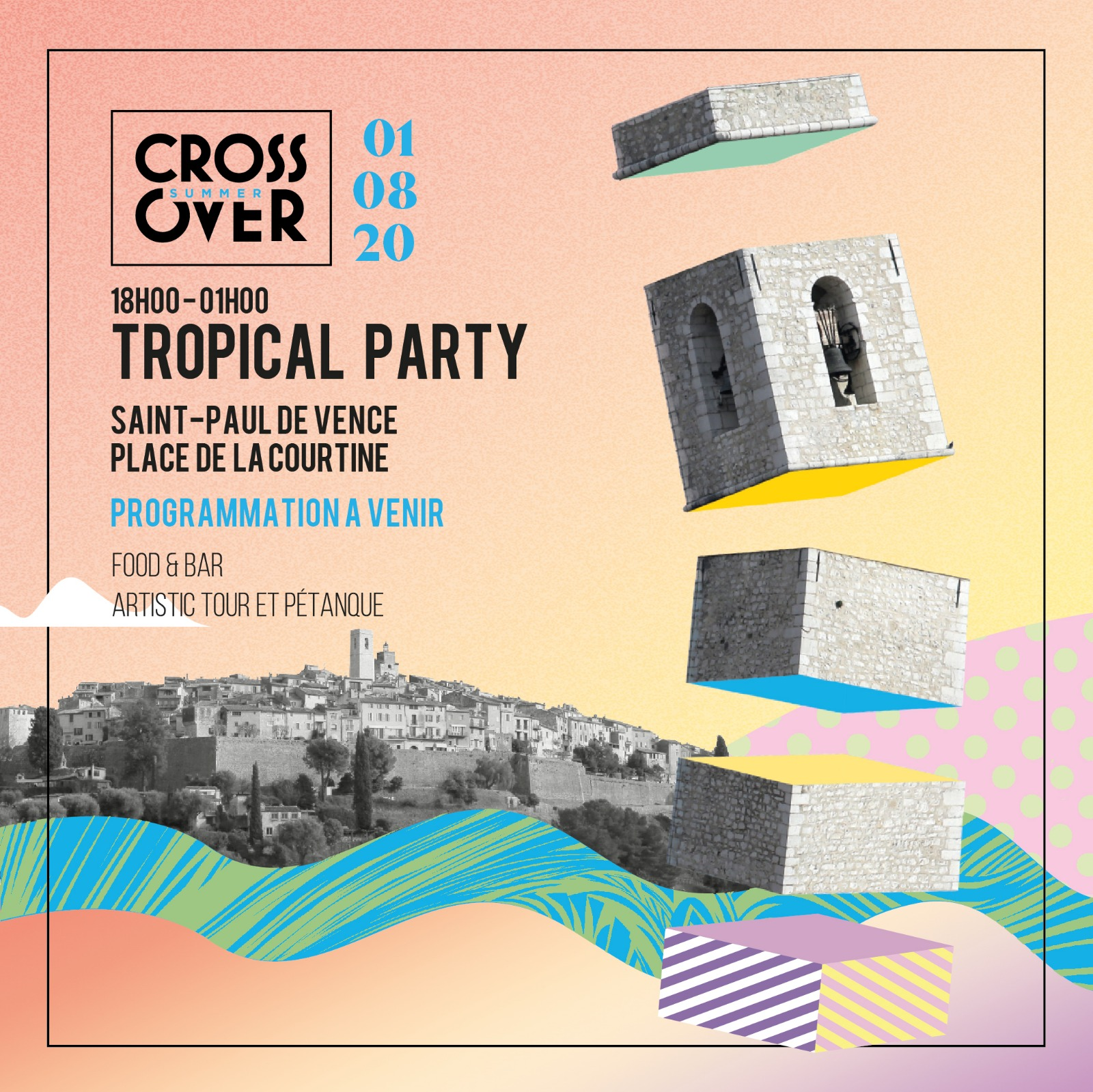 Crossover Summer · Tropical Party · Saint-Paul de Vence