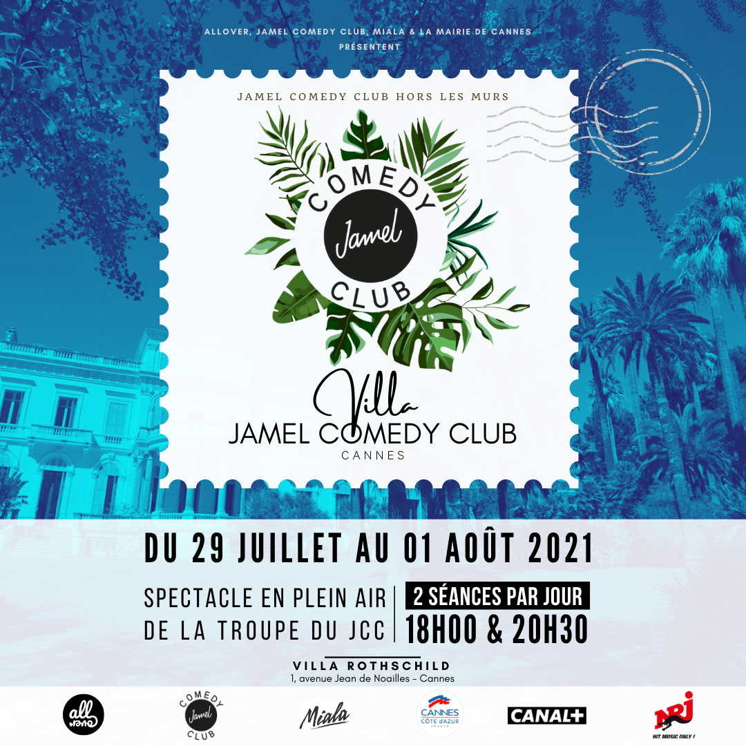 VILLA JAMEL COMEDY CLUB - DU 29 JUILLET AU 1ER AOÛT 2021 - CANNES